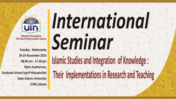 International Seminar Islamic Studies and Integration of Knowledge: Their Implementation in Research and Teaching Tuesday – Wednesday 24-25 November 2015 08.00 am – 17.30 pm Main Auditorium Graduate School Syarif […]