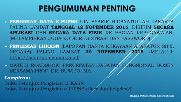 PENGUMUMAN PENTING PENGISIAN DATA E-PUPNS UIN Syarif Hidayatullah Jakarta paling lambat tanggal 12 Nopember 2015, dikirim secara APLIKASI dan secara DATA FISIK ke bagian KEPEGAWAIAN; (Melampirkan juga Kode Registrasi dan […]