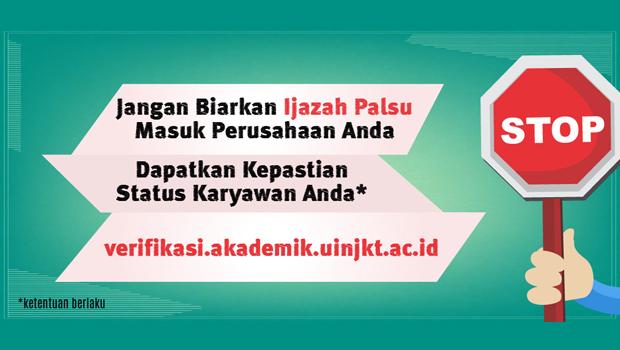 Untuk keterangan lebih lanjut kunjungi:http://verifikasi.akademik.uinjkt.ac.id/