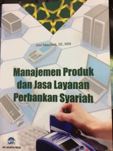 Seri Buku Ajar: Manajemen Produk dan Jasa Layanan Perbankan Syariah