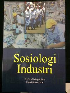 Sosiologi Industri, Cucu Nurhayati & Husnul Khitam, 2016.