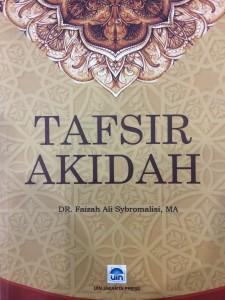 Tafsir Akidah, Faizah Syibromalisi. LP2M-UIN Jakarta Press, 2016.