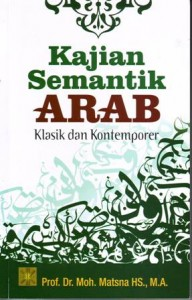 Seri Buku Ajar: Kajian Semantik Arab Klasik dan Kontemporer