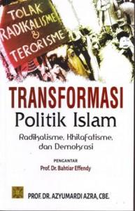 Serial Buku Ajar: Transformasi Politik Islam Radikalisme, Khilafatisme, dan Demokrasi
