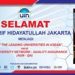 Selamat UIN Syarif Hidayatullah Jakarta Menjadi One of The Leading University in Asean Versi Asean University Network Quality Assurance