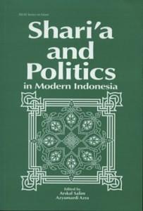 Shari'a and Politics in Modern Indonesia Arskal Salim, Azyumardi Azra, editors ( Institute of Southeast Asian Studies, 2003)