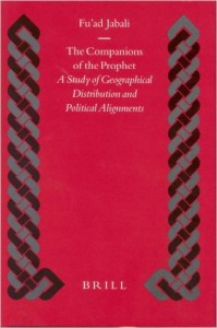 The Companions of the Prophet A Study of Geographical Distribution and Political Alignments, Fu'ad Jabali (Brill, 2003)
