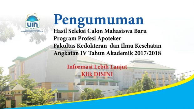 Klik link di bawah ini ntuk info lebih lanjut http://www.uinjkt.ac.id/wp-content/uploads/2017/08/SK-REKTOR-KELULUSAN-MHS-BARU-APOTEKER-04-2017.pdf