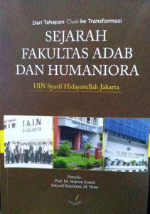 Resensi Buku: DARI TAHAPAN TRADISI KE TRANSFORMASI: Sejarah Fakultas Adab dan Humaniora UIN Syarif Hidayatullah Jakarta
