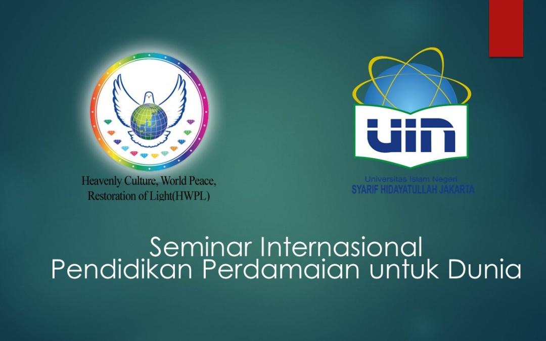 UIN Jakarta Gelar Seminar Internasional Pendidikan Perdamaian untuk Dunia