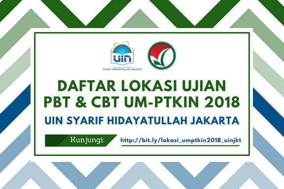 Daftar Lokasi Ujian UM-PTKIN 2018 di UIN Jakarta