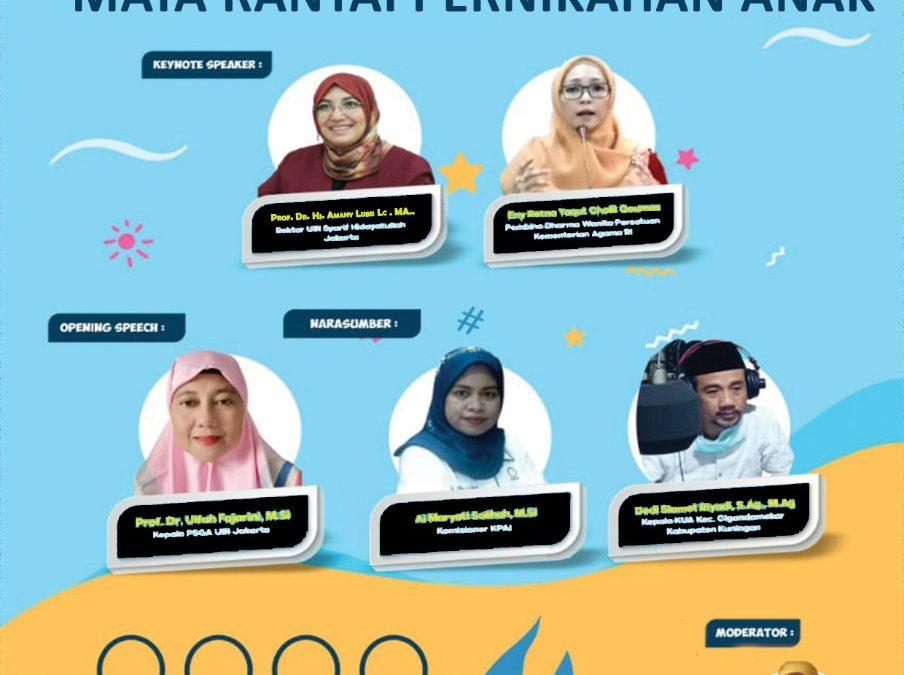 """Webinar Nasional """"Strategi Memutus Mata Rantai Penikahan Anak"""""""
